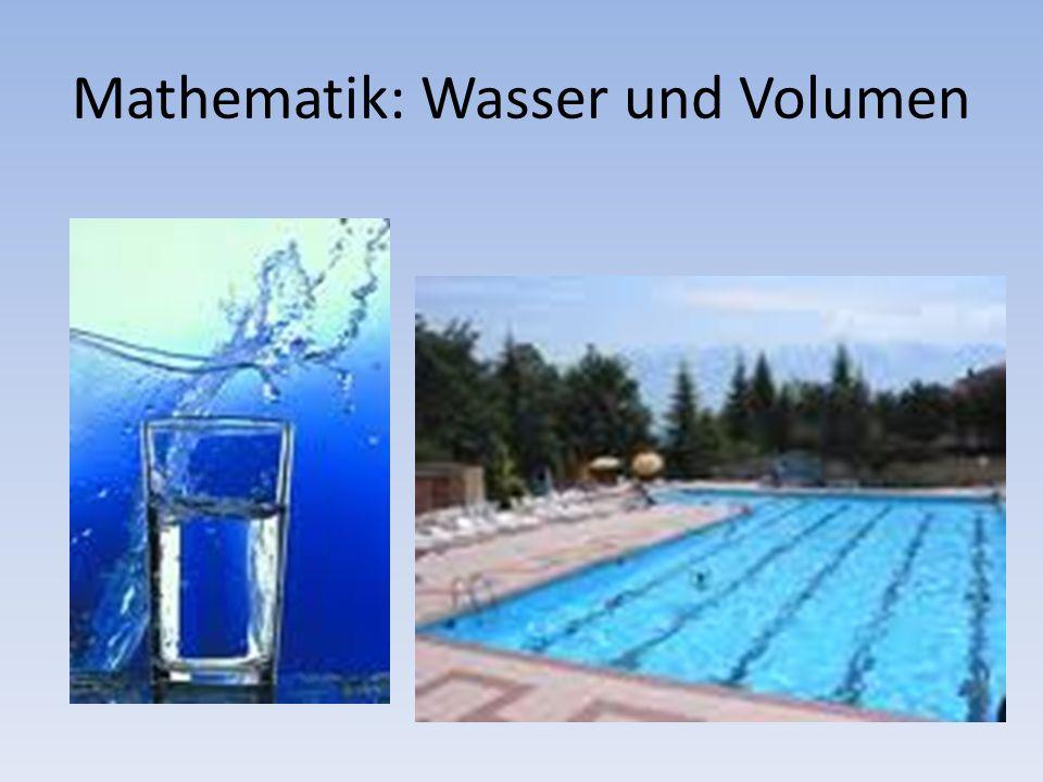 Mathematik: Wasser und Volumen