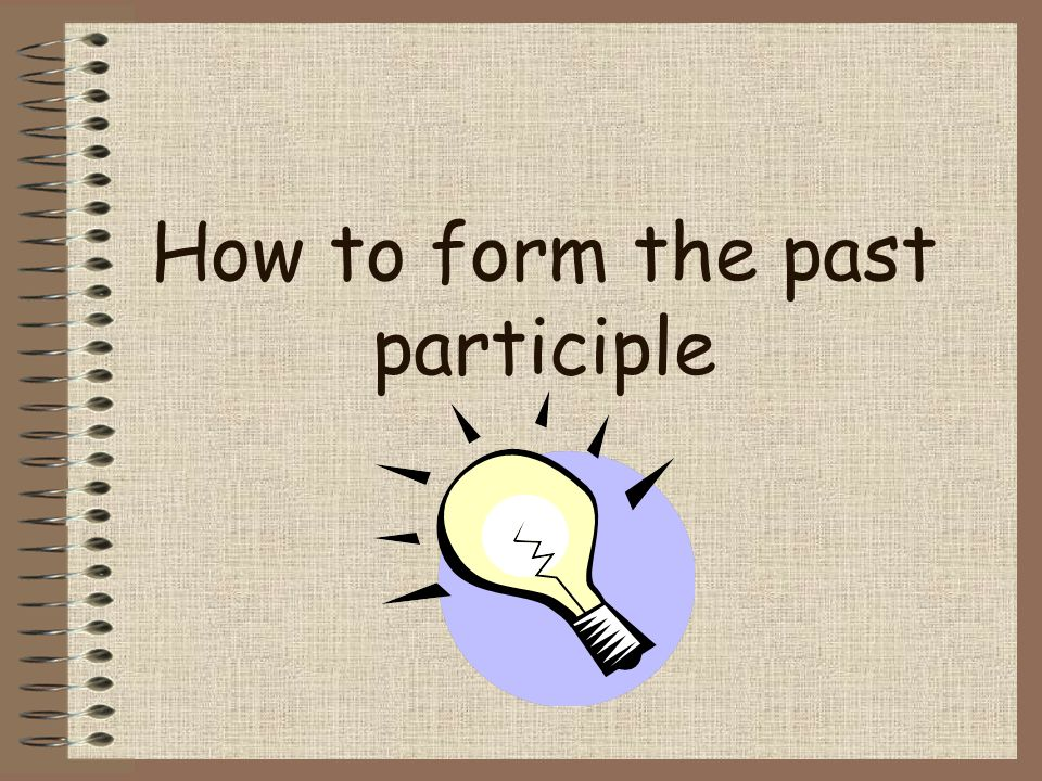 How to form the past participle