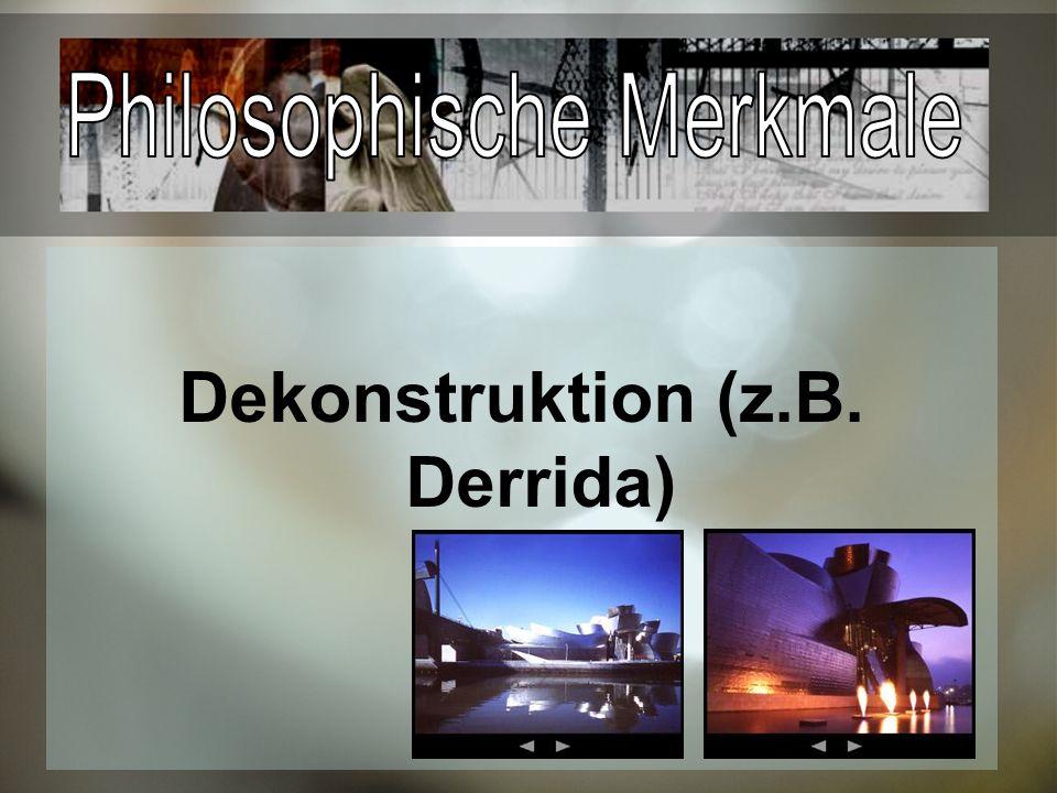 Dekonstruktion (z.B. Derrida)