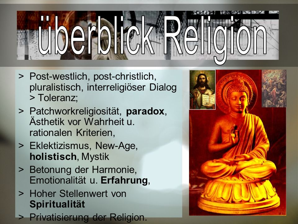 überblick Religion Post-westlich, post-christlich, pluralistisch, interreligiöser Dialog > Toleranz;