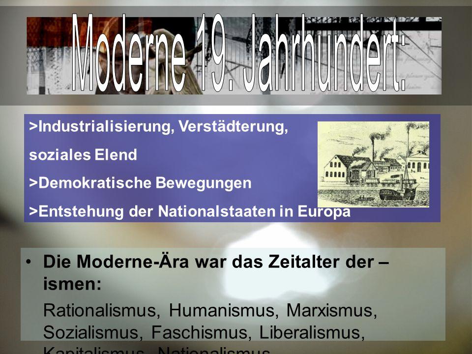 Moderne 19. Jahrhundert: Die Moderne-Ära war das Zeitalter der –ismen: