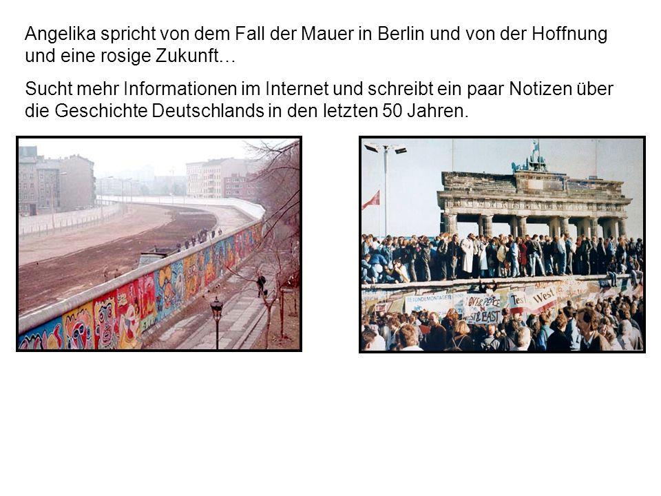 Angelika spricht von dem Fall der Mauer in Berlin und von der Hoffnung und eine rosige Zukunft…