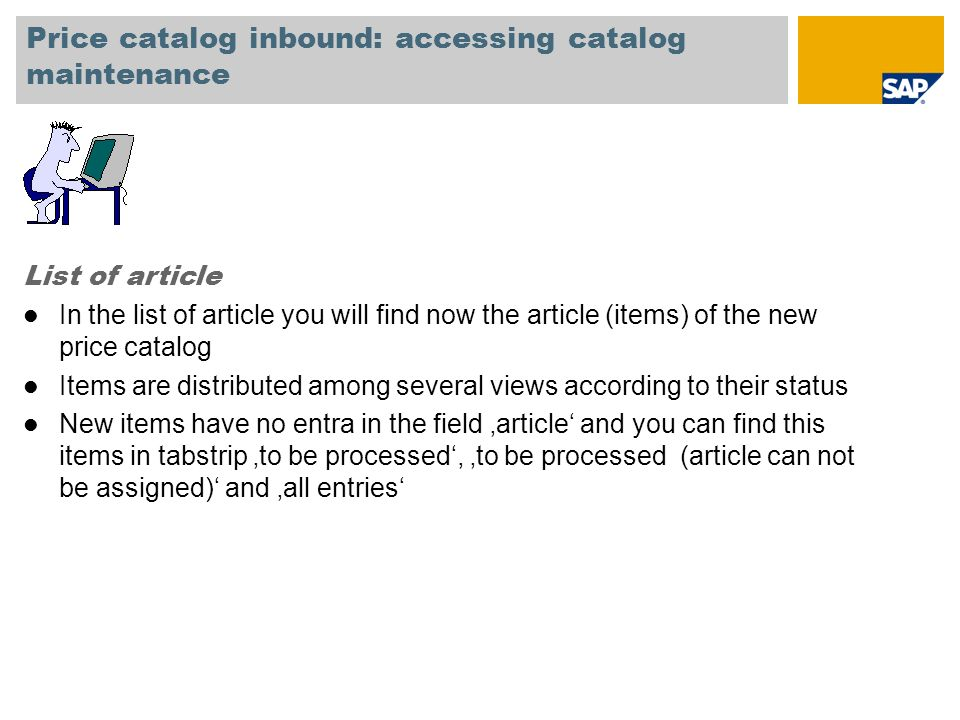 Price catalog inbound: accessing catalog maintenance