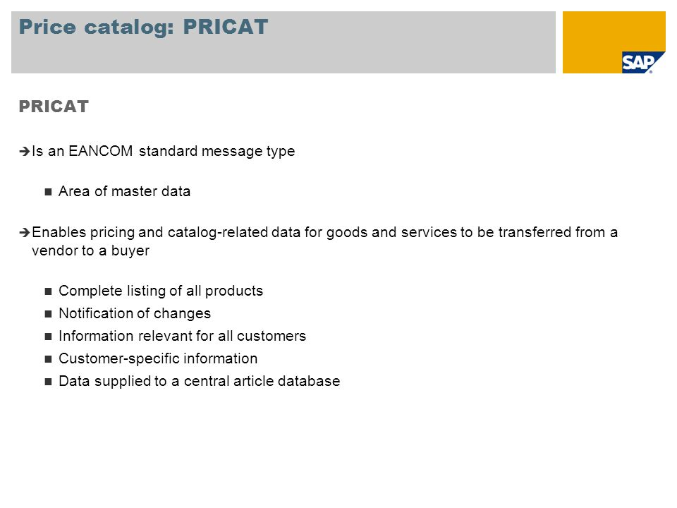 Price catalog: PRICAT PRICAT Is an EANCOM standard message type