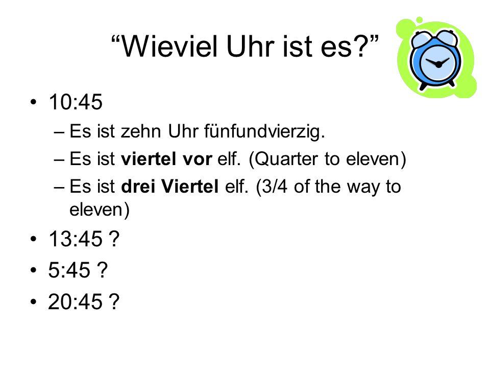 Wieviel Uhr ist es 10:45 13:45 5:45 20:45