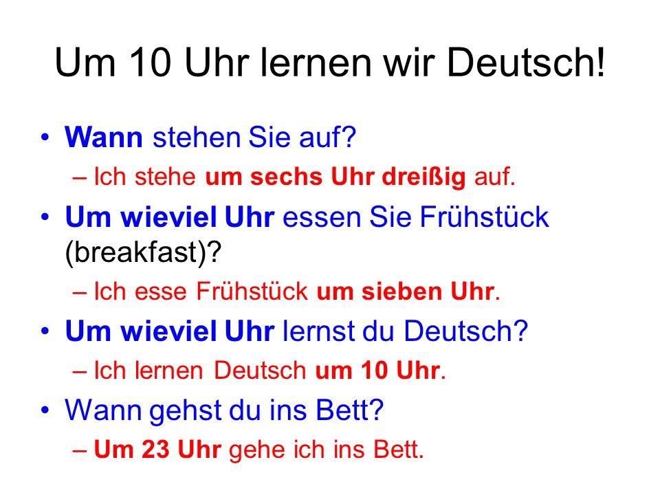 Um 10 Uhr lernen wir Deutsch!