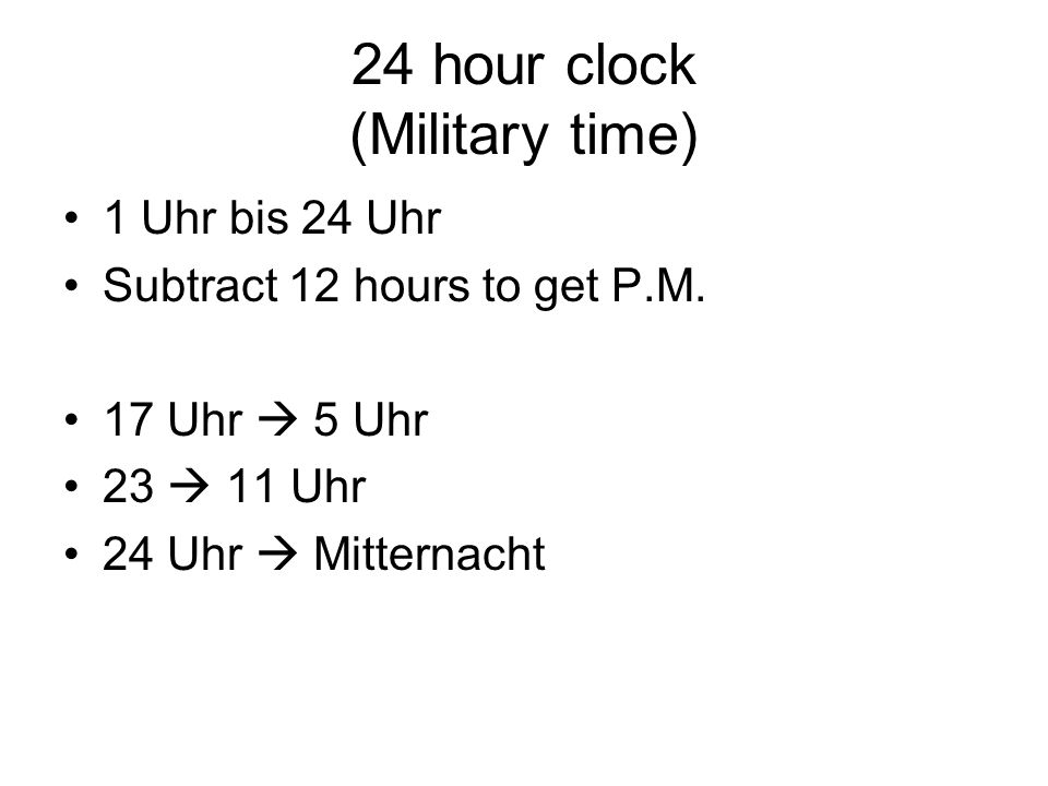24 hour clock (Military time)