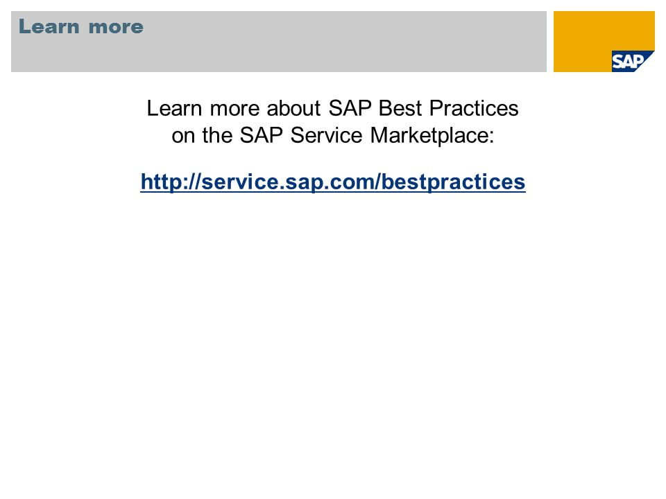 Learn more about SAP Best Practices on the SAP Service Marketplace:
