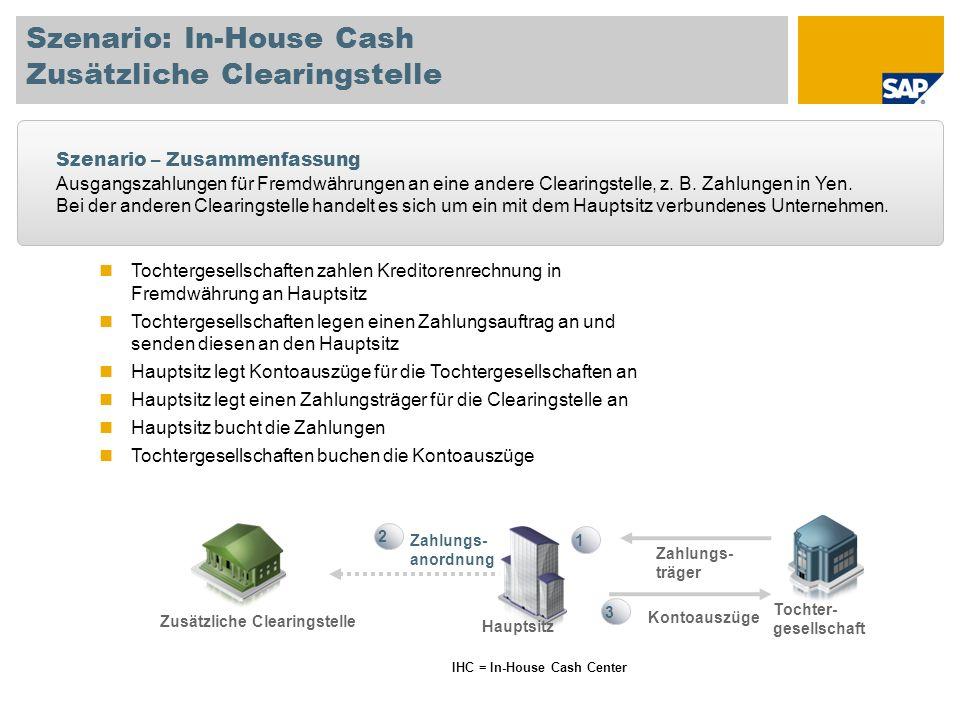 Szenario: In-House Cash Zusätzliche Clearingstelle