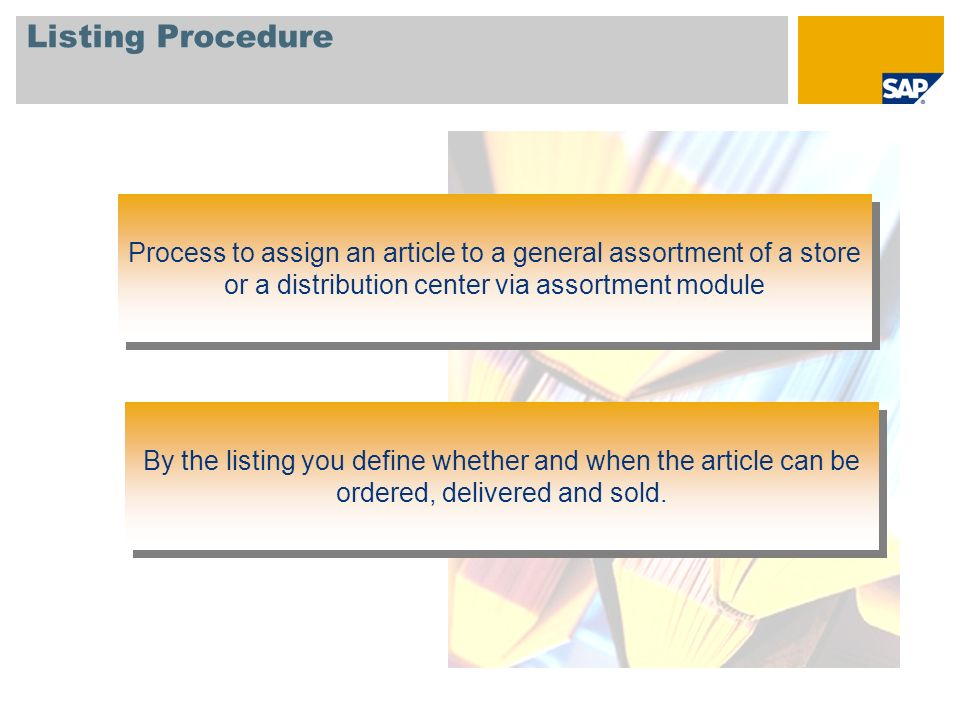 Listing Procedure Process to assign an article to a general assortment of a store or a distribution center via assortment module.
