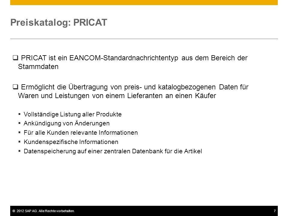 Preiskatalog: PRICAT PRICAT ist ein EANCOM-Standardnachrichtentyp aus dem Bereich der Stammdaten.