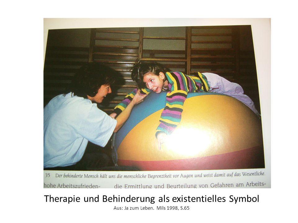 Therapie und Behinderung als existentielles Symbol Aus: Ja zum Leben