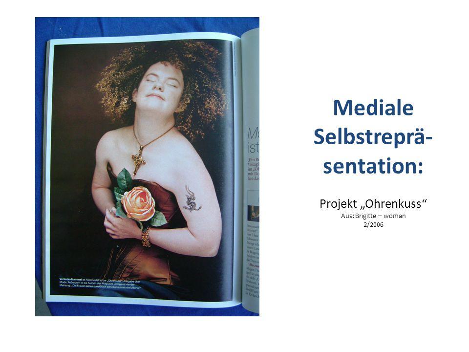 "Mediale Selbstreprä-sentation: Projekt ""Ohrenkuss Aus: Brigitte – woman 2/2006"