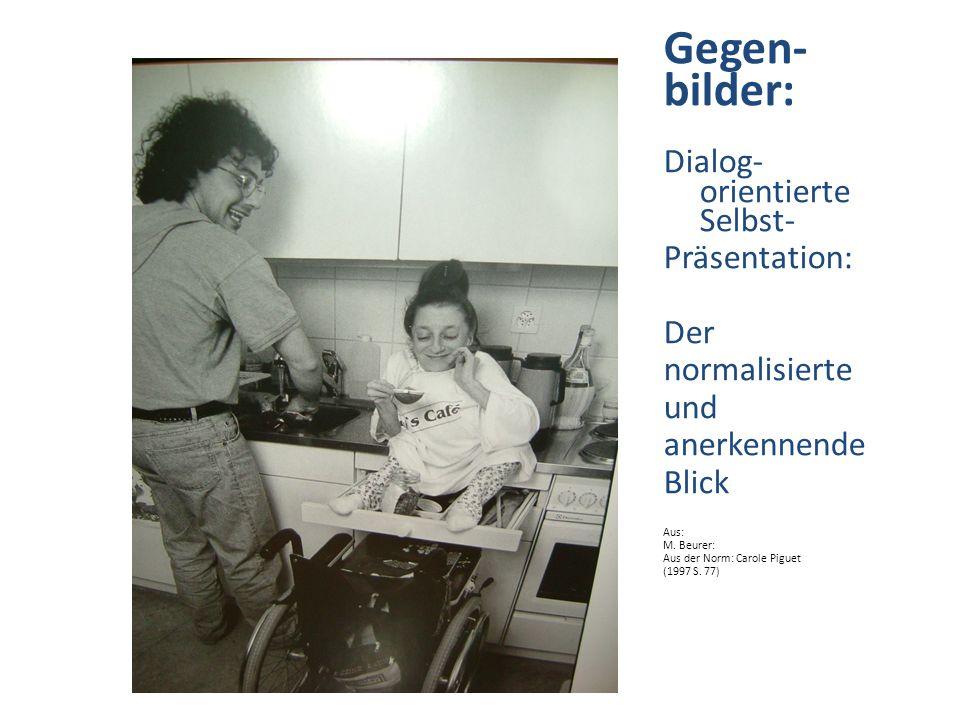 Gegen-bilder: Dialog- orientierte Selbst- Präsentation: Der