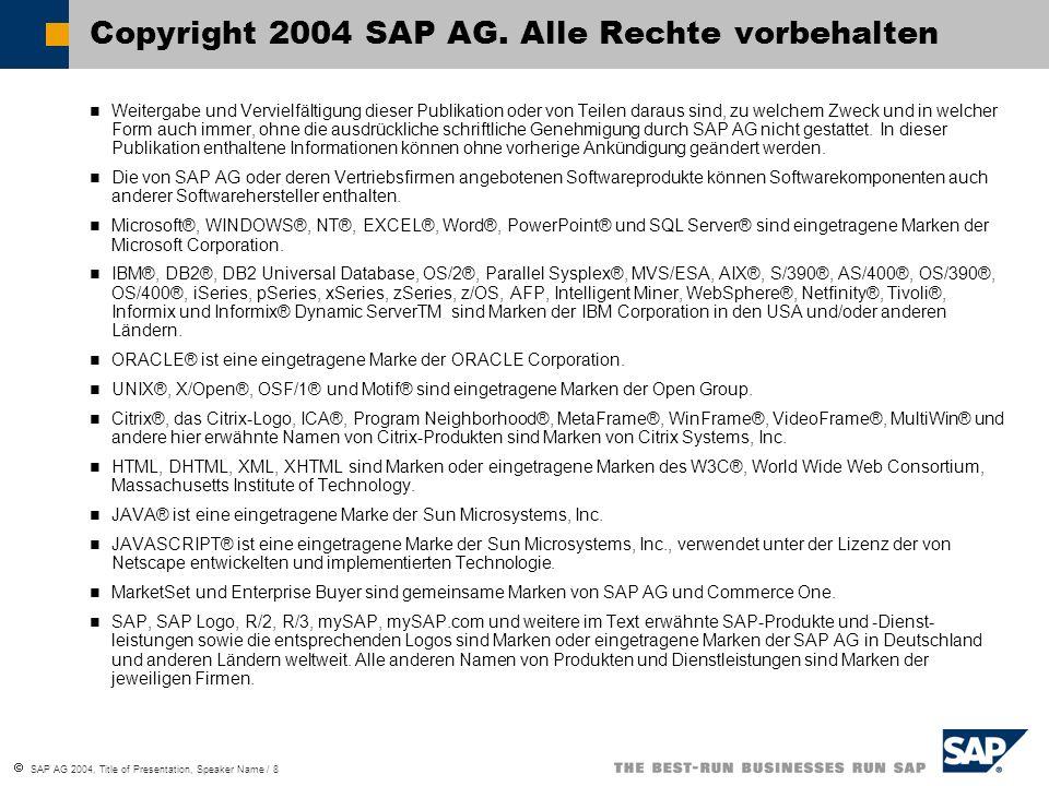 Copyright 2004 SAP AG. Alle Rechte vorbehalten