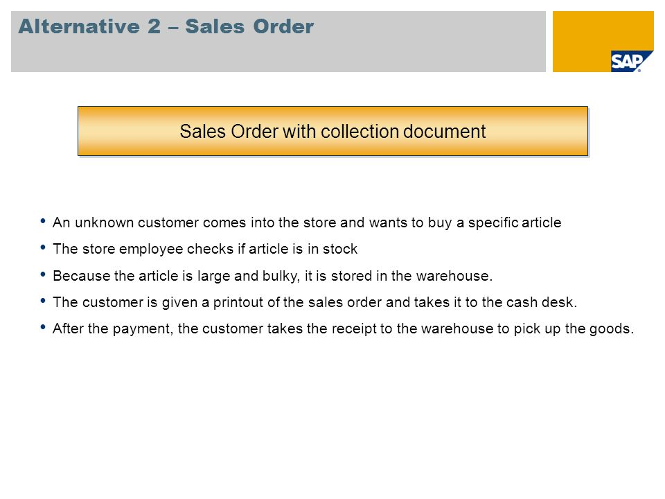 Alternative 2 – Sales Order