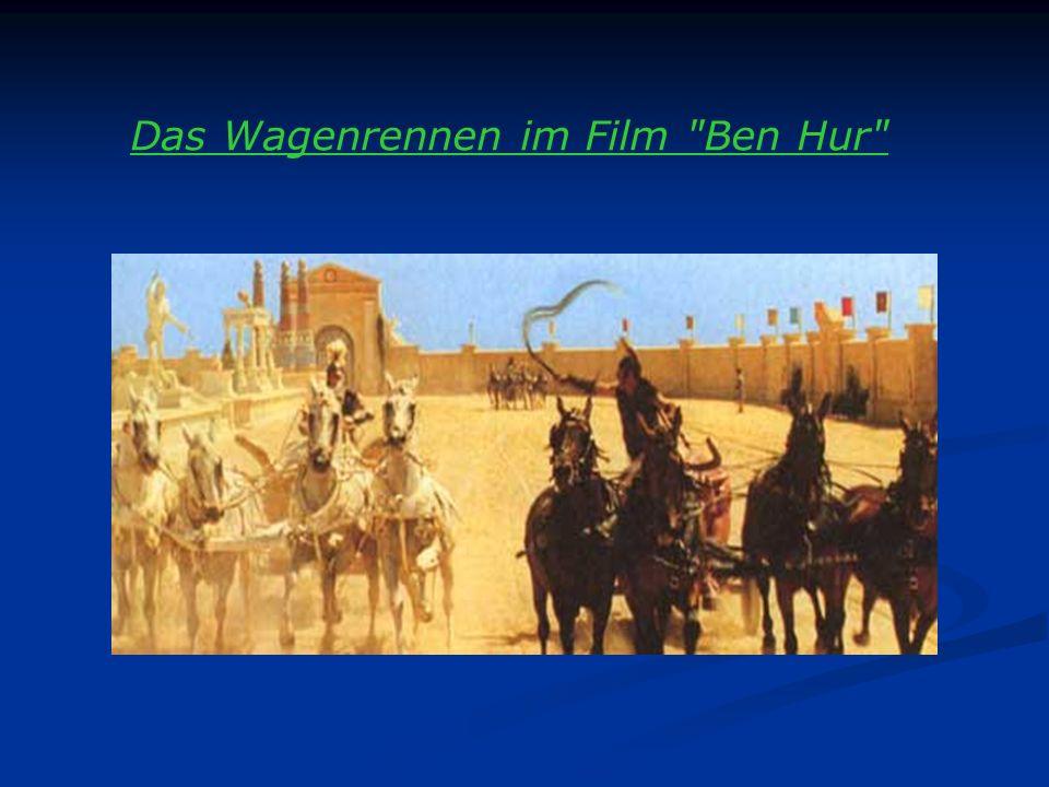 Das Wagenrennen im Film Ben Hur