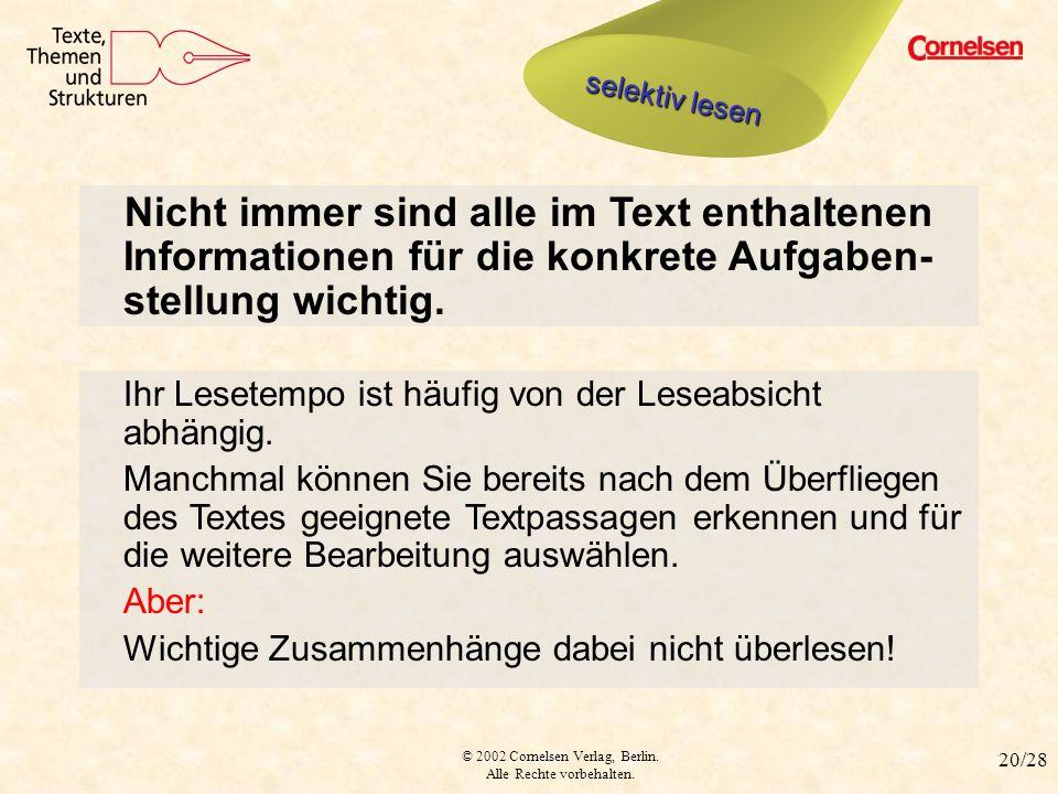 selektiv lesenselektiv lesen. Nicht immer sind alle im Text enthaltenen Informationen für die konkrete Aufgaben-stellung wichtig.