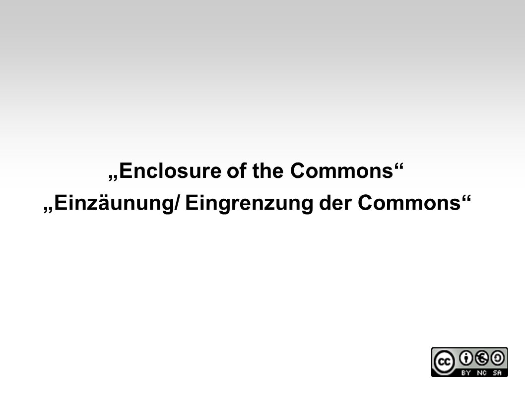 """Enclosure of the Commons"