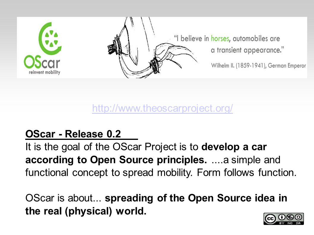 http://www.theoscarproject.org/OScar - Release 0.2. It is the goal of the OScar Project is to develop a car.