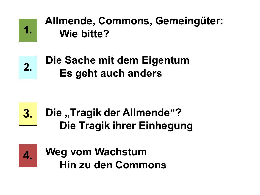 3. 4. Allmende, Commons, Gemeingüter: 1. Wie bitte 