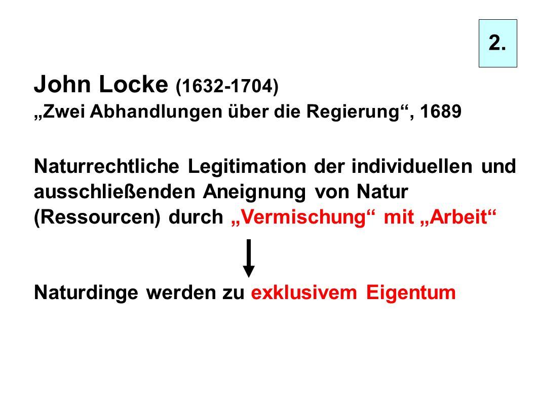 """2. John Locke (1632-1704) """"Zwei Abhandlungen über die Regierung , 1689."""