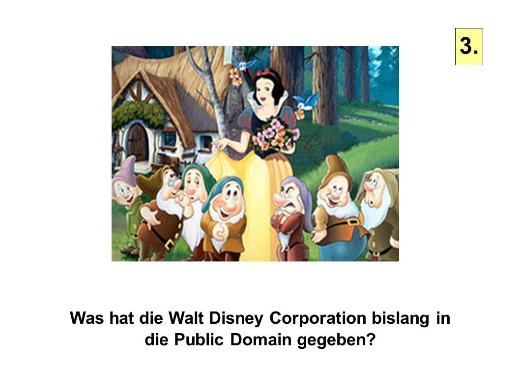 3. Was hat die Walt Disney Corporation bislang in die Public Domain gegeben