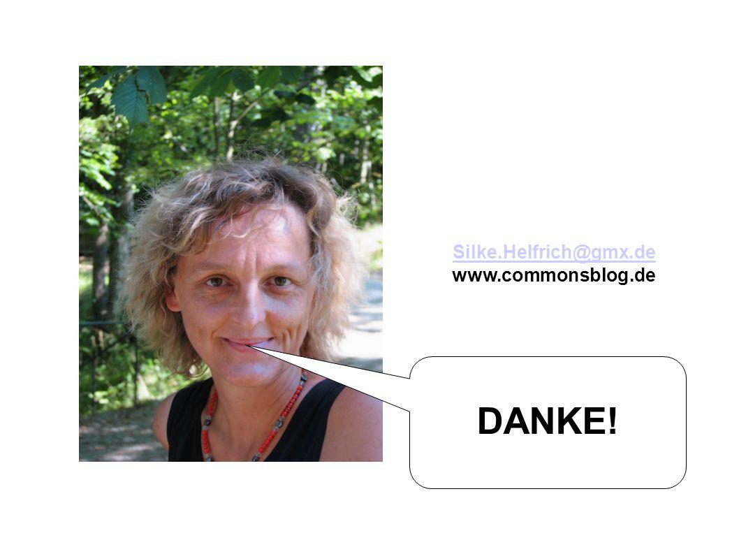 DANKE! Silke.Helfrich@gmx.de www.commonsblog.de