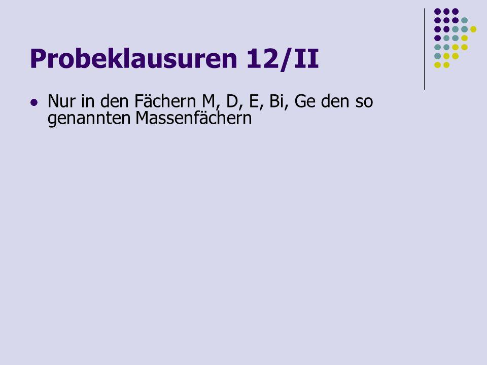 Probeklausuren 12/II Nur in den Fächern M, D, E, Bi, Ge den so genannten Massenfächern. Paradigmenwechsel.