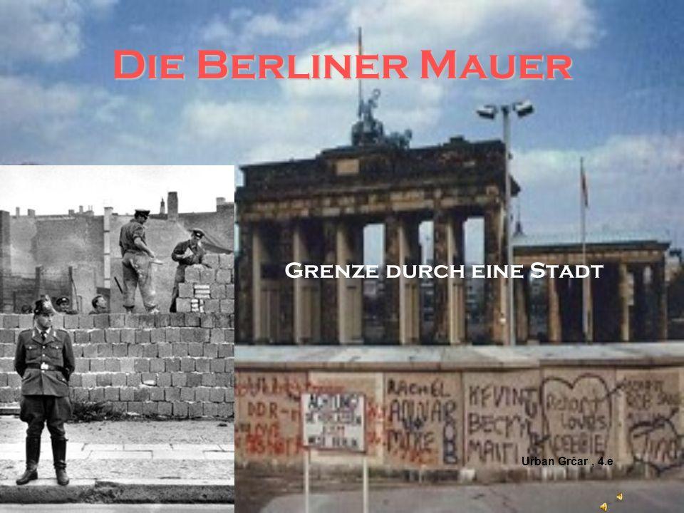 Die Berliner Mauer Grenze durch eine Stadt Urban Grčar , 4.e