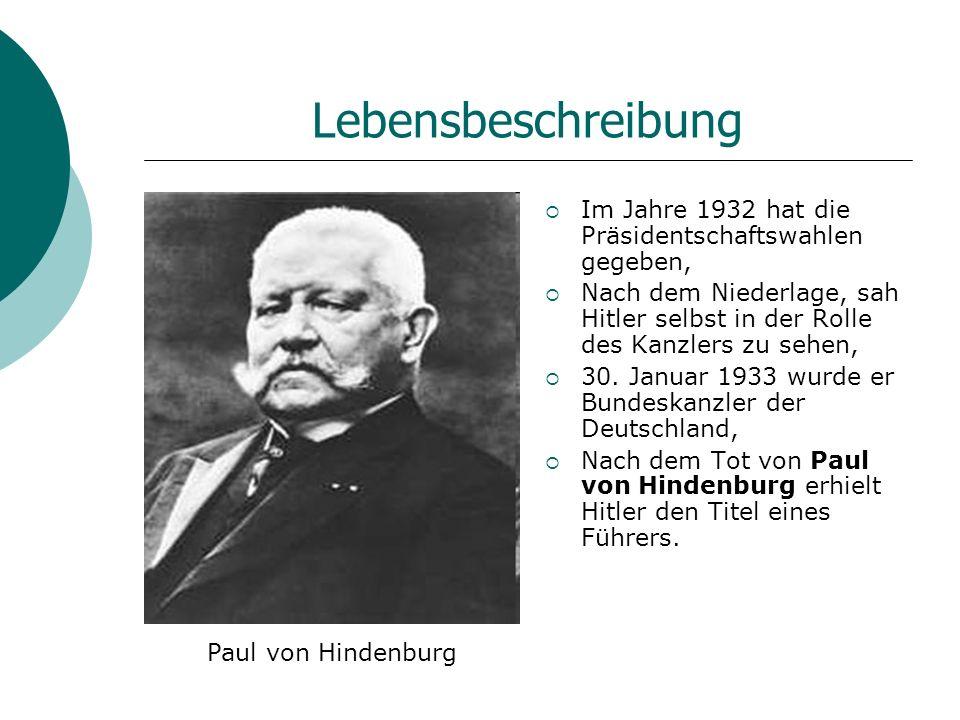Lebensbeschreibung Im Jahre 1932 hat die Präsidentschaftswahlen gegeben, Nach dem Niederlage, sah Hitler selbst in der Rolle des Kanzlers zu sehen,