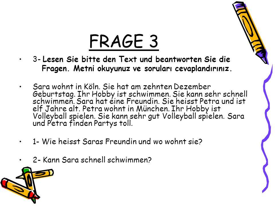 FRAGE 3 3- Lesen Sie bitte den Text und beantworten Sie die