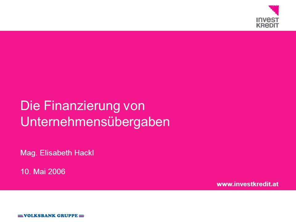 Die Finanzierung von Unternehmensübergaben Mag. Elisabeth Hackl 10