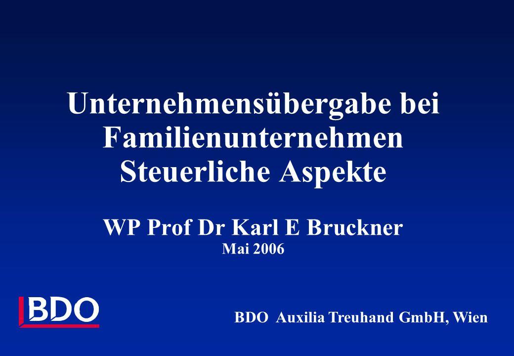 Unternehmensübergabe bei Familienunternehmen Steuerliche Aspekte WP Prof Dr Karl E Bruckner Mai 2006