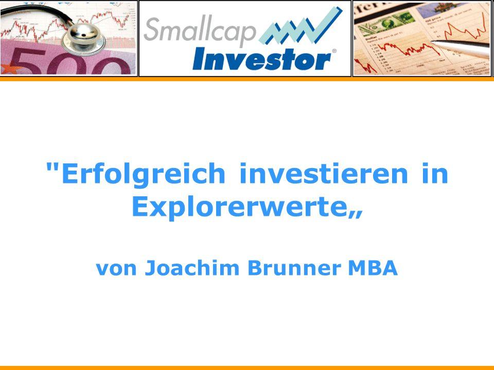 """Erfolgreich investieren in Explorerwerte"""" von Joachim Brunner MBA"""