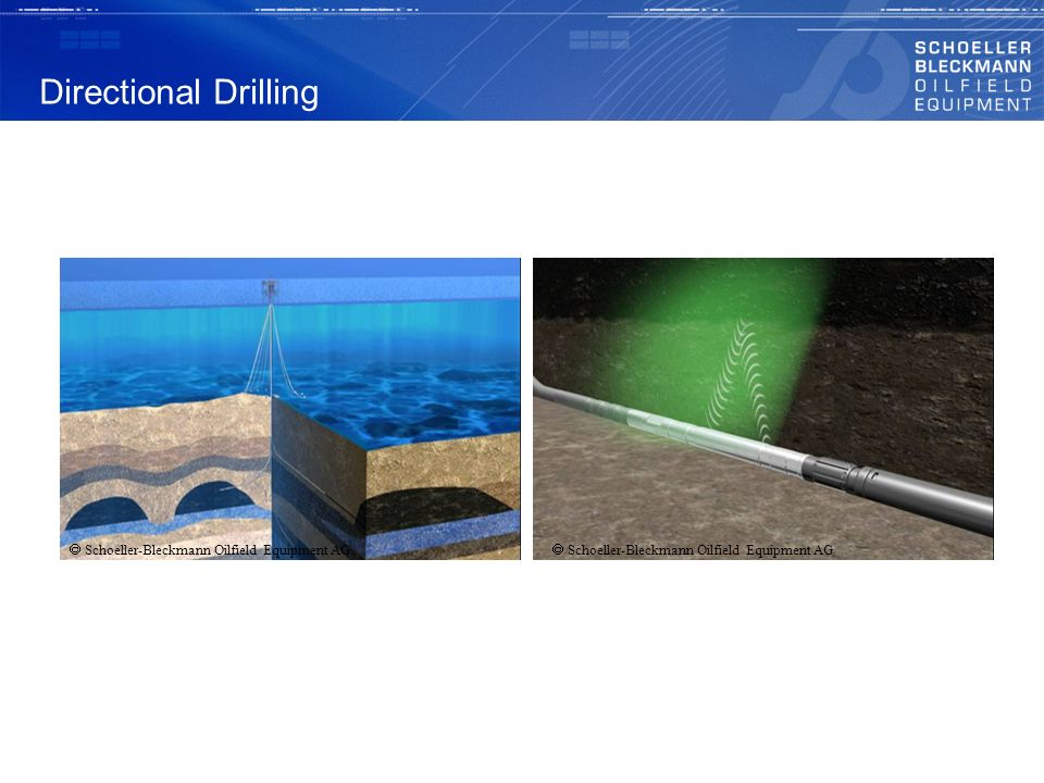 Directional Drilling  Schoeller-Bleckmann Oilfield Equipment AG