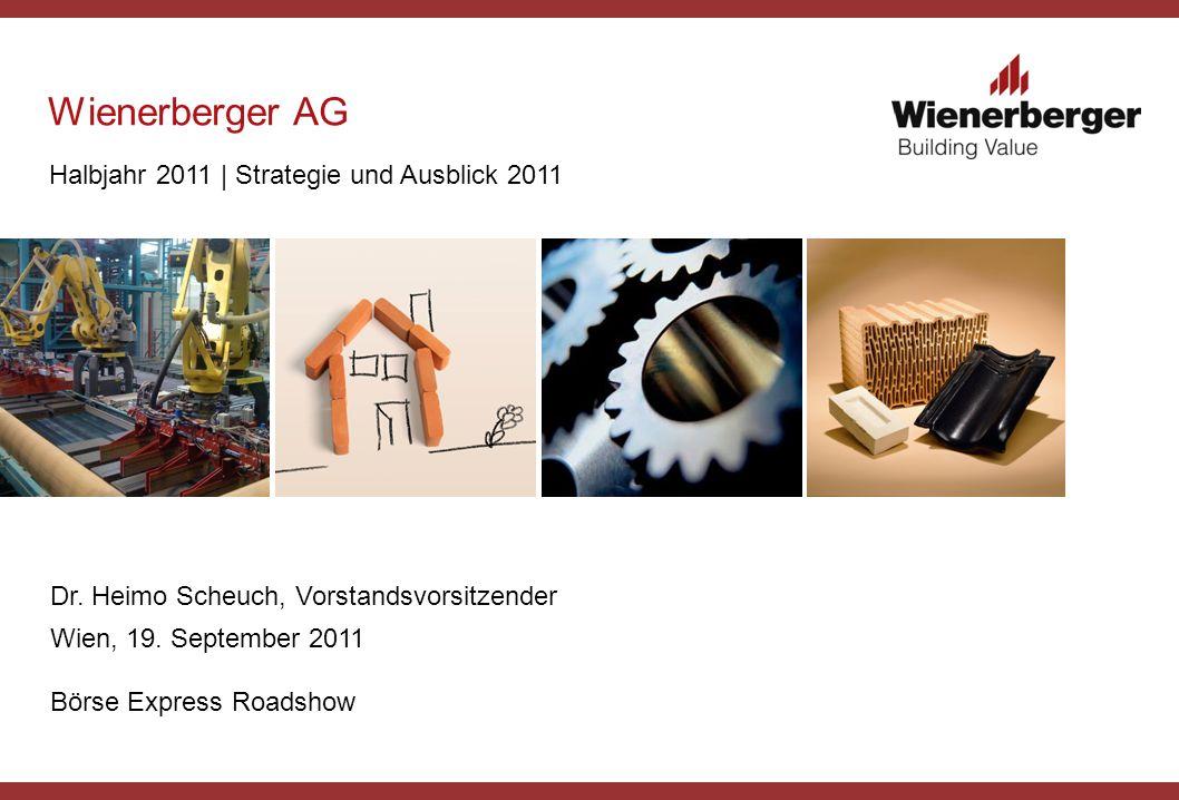 Wienerberger AG Halbjahr 2011 | Strategie und Ausblick 2011