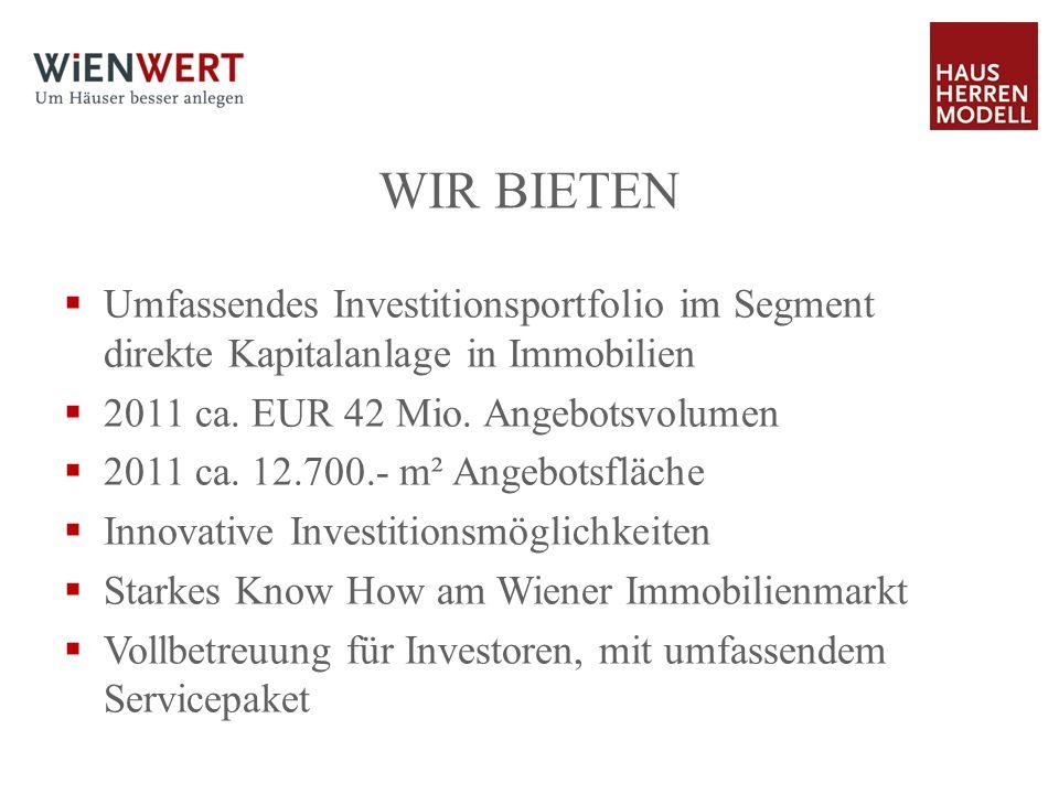 WIR BIETENUmfassendes Investitionsportfolio im Segment direkte Kapitalanlage in Immobilien. 2011 ca. EUR 42 Mio. Angebotsvolumen.