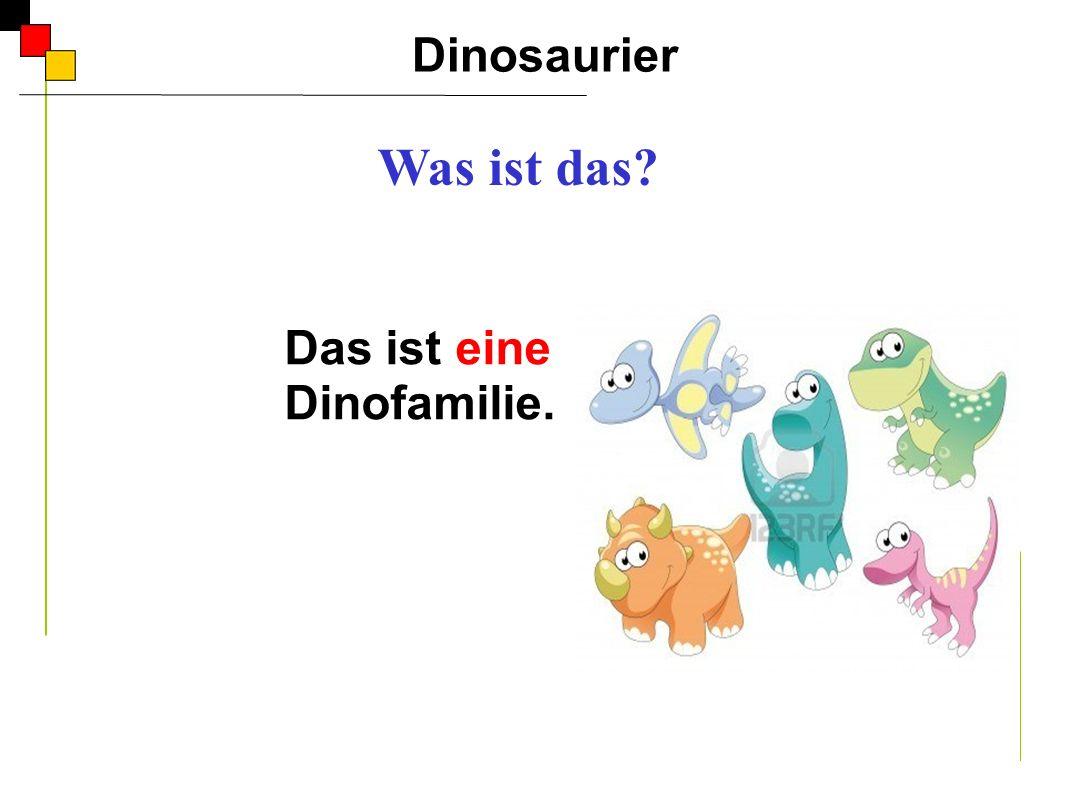 Das ist eine Dinofamilie.