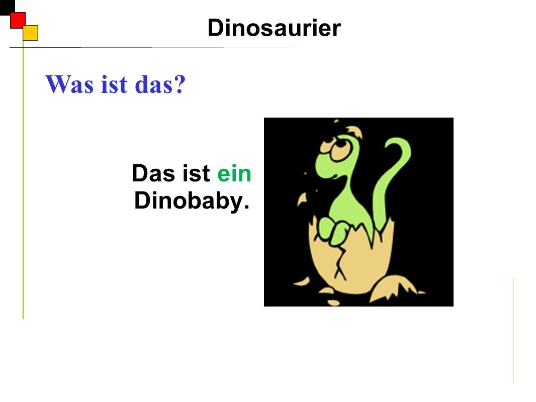 Dinosaurier Was ist das A Das ist ein Dinobaby.