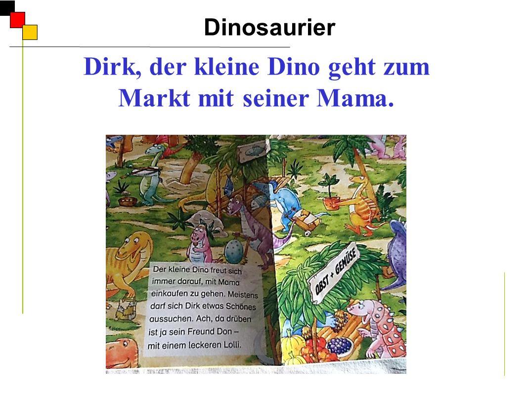 Dirk, der kleine Dino geht zum Markt mit seiner Mama.