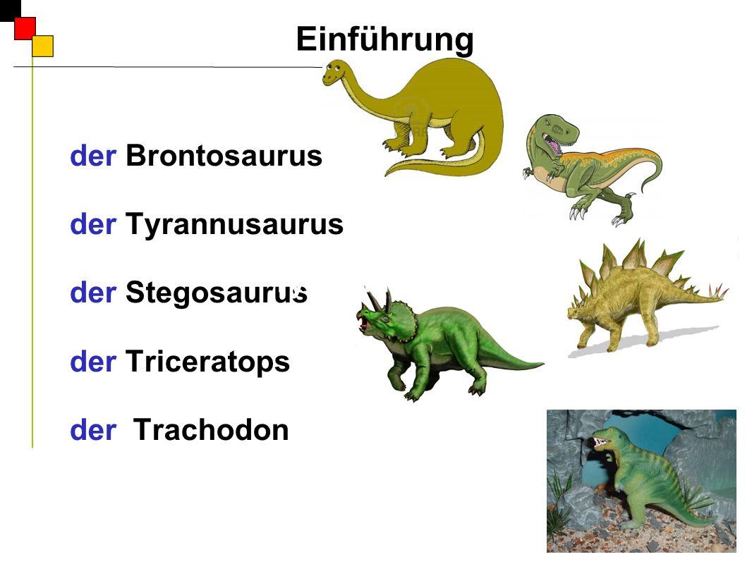 Einführung der Brontosaurus der Tyrannusaurus der Stegosaurus