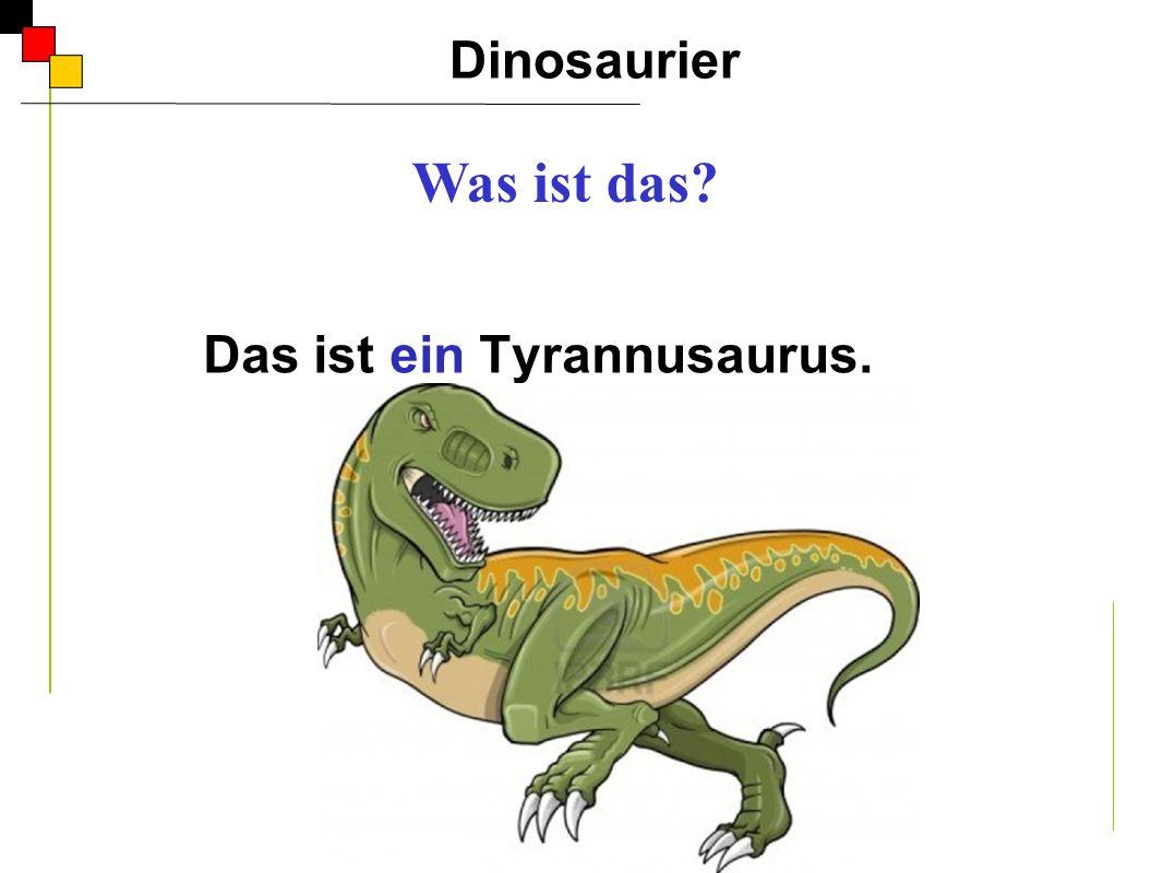Das ist ein Tyrannusaurus.