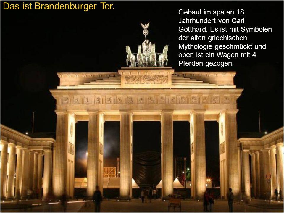 Das ist Brandenburger Tor.