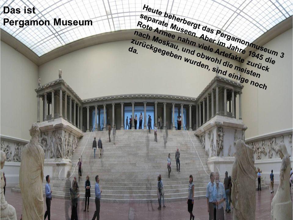 Das ist Pergamon Museum