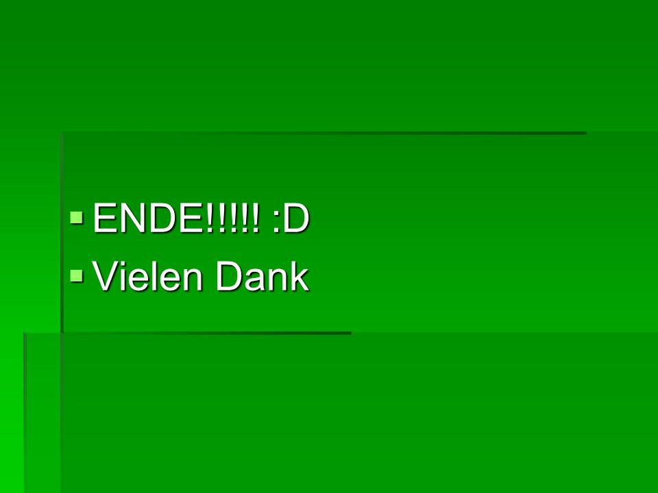 ENDE!!!!! :D Vielen Dank