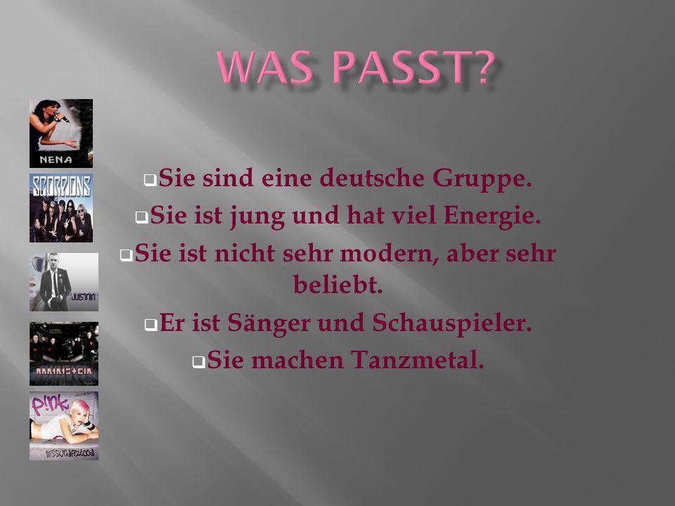Was passt Sie sind eine deutsche Gruppe.