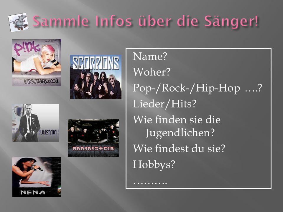 Sammle Infos über die Sänger!