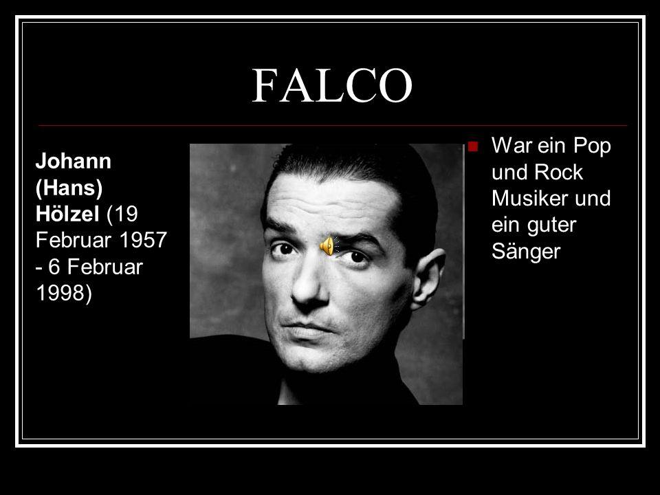 FALCO War ein Pop und Rock Musiker und ein guter Sänger