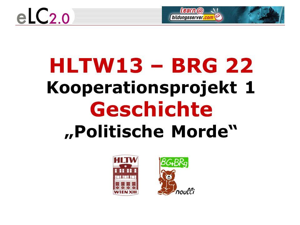 """HLTW13 – BRG 22 Kooperationsprojekt 1 Geschichte """"Politische Morde"""
